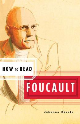 How to Read Foucault By Oksala, Johanna